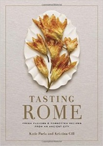 Tasting Rome- Fresh Flavors and Forgotten Recipes from an Ancient City